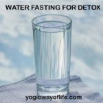 Water Fasting for Detox and healing