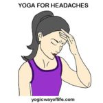 Yoga for Migraine , Yoga for Headaches